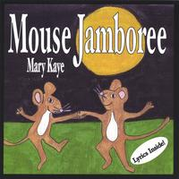 MARY KAYE: Mouse Jamboree