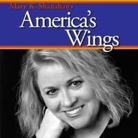 Mary K. Shanahan | America's Wings