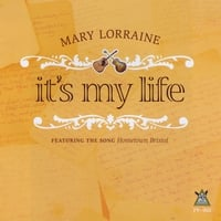 Mary Lorraine | It's My Life