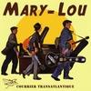 Mary-Lou: Courrier Transatlantique