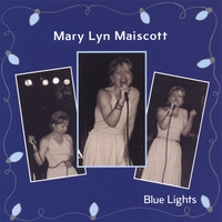 MARY LYN MAISCOTT: Blue Lights