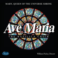 The Basilica Choir, Mary Queen of the Universe Shrine & William Picher | Ave Maria