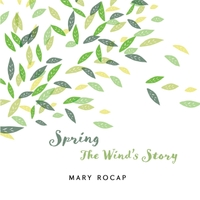 Mary Rocap | Spring: The Wind's Story