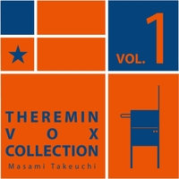 Masami Takeuchi | Theremin Vox Collection Vol.1