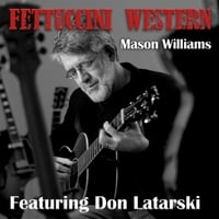 Mason Williams | Fettuccini Western