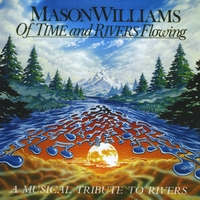Mason Williams | Of Time & Rivers Flowing