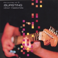 Viktor Mastoridis | The Journey, Vol.3: BURSTING (World of Music Quadrology)