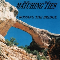 Matching Ties | Crossing the Bridge