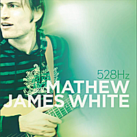 Mathew James White | 528Hz