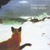Mathieu Lavigne: Little Wars