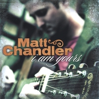 MATT CHANDLER: I Am Yours