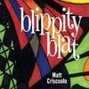Matt Criscuolo: Blippity Blat