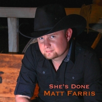 Matt Farris | She's Done