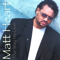 Matt Heart | The Way I'm Livin