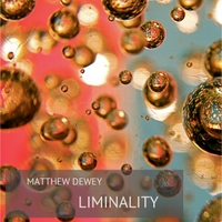 Matthew Dewey: Liminality
