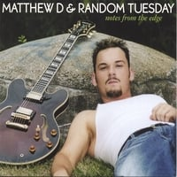 Matthew D & Random Tuesday | Notes From The Edge