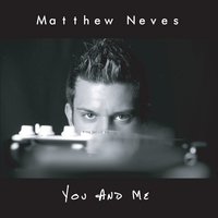 Matthew Neves | You and Me