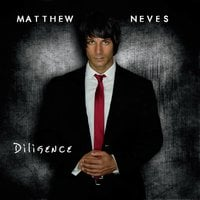 Matthew Neves | Diligence