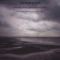 Wall Matthews & Rusty Clark | Air Over Water