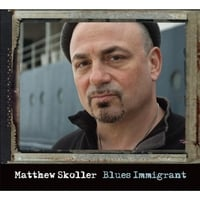 Matthew Skoller | Blues Immigrant