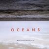 Matthias Bublath: Oceans