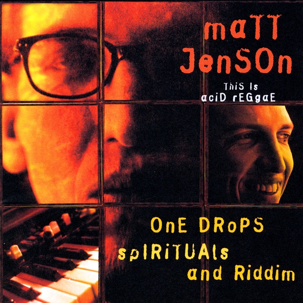 Matt Jenson   One Drops, Spirituals & Riddim: This is Acid Reggae