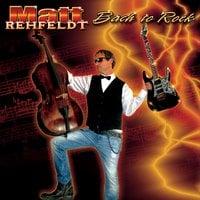 Matt Rehfeldt: Bach to Rock