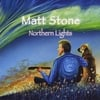 Matt Stone: Northern Lights