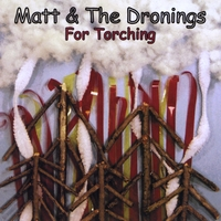 Matt & The Dronings | For Torching