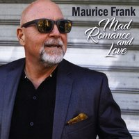 Maurice Frank | Mad Romance and Love