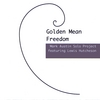 Mark Austin Solo Project featuring Lewis                   Hutcheson: Golden Mean Freedom