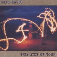 Mike Maves | This Side of Town