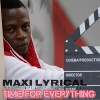 Maxi Lyrical | Time for Everything