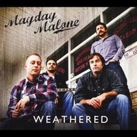 Mayday Malone | Weathered