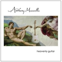 Anthony Mazzella | Heavenly Guitar