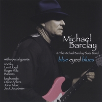 Michael Barclay (featuring: The Michael Barclay Blues Band) | Blue Eyed Blues