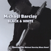 MICHAEL BARCLAY: Black & White