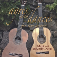 Mark and Beverly Davis | Ayres and Dances for Two Guitars