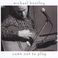 Michael Beetley | Come Out To Play