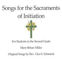 Mary Behan Miller | Songs for the Sacraments of Initiation