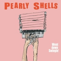 The Pearly Shells | Went Down Swingin'