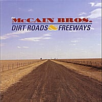 The McCain Brothers | Dirt Roads and Freeways