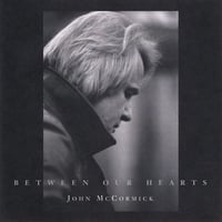 John McCormick | Between Our Hearts