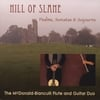THE MCDONALD-BIANCULLI FLUTE & GUITAR DUO: Hill of Slane: Psalms, Sonatas & Sojourns