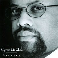 Myron McGhee | between
