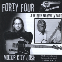 Motor City Josh | Forty Four: A Tribute to Howlin' Wolf