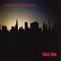 Michael Cleary Band: This Life