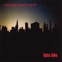 Michael Cleary Band | This Life