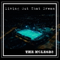 The McLeod's | Living out That Dream