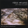 Todd McNeal with Emma Lewendon: All My Good Intentions